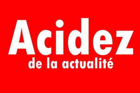 """""""Acidez de la actualité"""""""