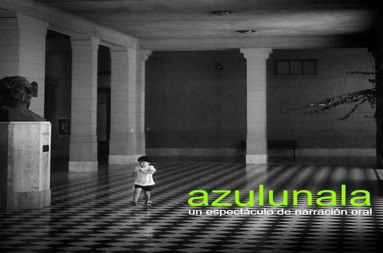 """""""Azulunala (Cuentos de la Escuela Normal)"""""""