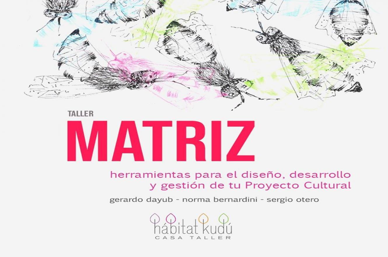 Taller Matriz - herramientas para el diseño, desarrollo y gestión de tu proyecto cultural