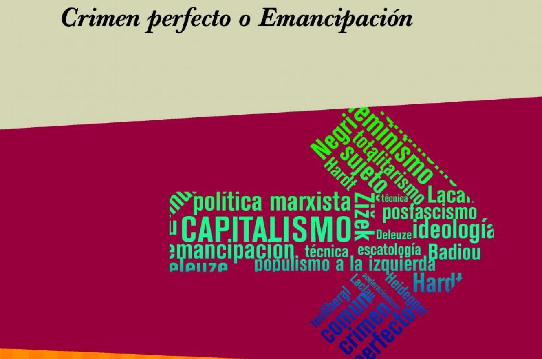 """""""Capitalismo: crimen perfecto o emancipación"""""""