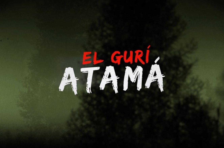 """""""El Gurí Atamá"""""""