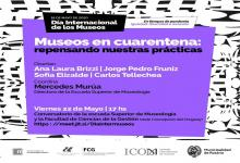 """""""Museos en Cuarentena: Repensando nuestras prácticas"""""""
