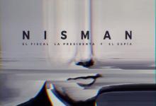 La serie Nisman: el fiscal, la presidenta y el espía