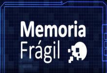 Memoria Frágil